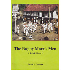 THE RUGBY MORRIS MEN (A Brief History
