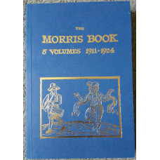 The Morris Book 5 Volumes 1911-24: by Sharp and Macilwaine