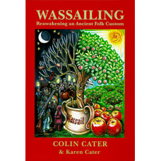 Wassailing by Colin Cater & Karen Cater
