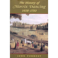 HISTORY OF MORRIS DANCING 1458-1750 : THE