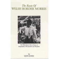 Roots of Welsh Border Morris : The