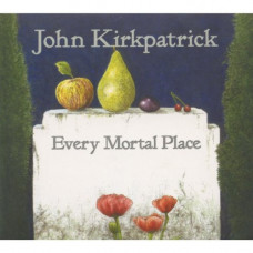 Every Mortal Place (John Kirkpatrick)