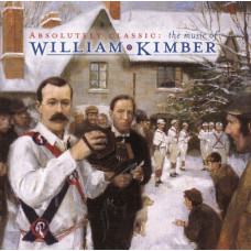 ABSOLUTELY CLASSIC - THE MUSIC OF WILLIAM KIMBER