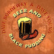 Beer and Black Pudding (Dave Bordewey / Dave Young)