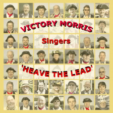 CD: Heave the Lead, by Victory Morris Singers