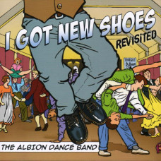 I Got New Shoes - Revisited (The Albion Dance Band)