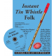Instant Tin Whistle - Folk : Book with CD